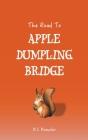 The Road to Apple Dumpling Bridge Cover Image