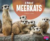 A Mob of Meerkats (Animal Groups) Cover Image