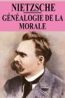 Généalogie de la morale: édition originale et annotée Cover Image