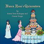 Blanca Rosa's Quinceañera Cover Image