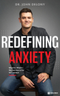 Redefining Anxiety: What It Is, What It Isn't, and How to Get Your Life Back Cover Image