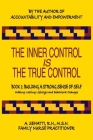 The Inner Control Is the True Control: Making Lasting Lifestyle Changes: Book 1 - Building A Strong Sense of Self Cover Image