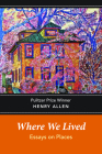 Where We Lived: Essays on Places Cover Image