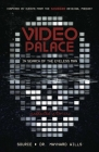 Video Palace: In Search of the Eyeless Man: Collected Stories Cover Image