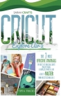 Cricut Explore Air 2: The 7 Most Effective Strategies to Craft Out Original Cricut Project Ideas. A Complete Practical DIY Guide to Master Y Cover Image
