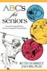 ABC's for Seniors: Successful Aging Wisdom from an Outrageous Gerontologist Cover Image