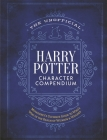 The Unofficial Harry Potter Character Compendium: MuggleNet's Ultimate Guide to Who's Who in the Wizarding World (The Unofficial Harry Potter Reference Library) Cover Image