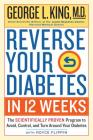 Reverse Your Diabetes in 12 Weeks: The Scientifically Proven Program to Avoid, Control, and Turn Around Your Diabetes Cover Image