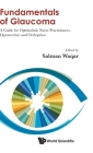Fundamentals of Glaucoma: A Guide for Ophthalmic Nurse Practitioners, Optometrists and Orthoptists Cover Image
