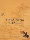 Obtaining Images: Art, Production and Display in Edo Japan Cover Image