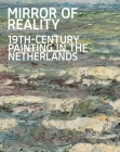 Mirror of Reality: 19th-Century Painting in the Netherlands Cover Image