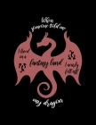 When Someone Told Me I Lived In A Fantasy Land I Nearly Fell Off My Dragon.: Weekly Homework Tracking Notebook and Monthly Calendar, Write and Check O Cover Image