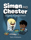 Super Sleepover (Simon and Chester Book #2) Cover Image