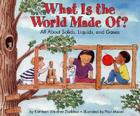 What Is the World Made Of?: All About Solids, Liquids, and Gases (Let's-Read-and-Find-Out Science 2 #1) Cover Image
