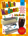 Mallet Madness: A Collection of Engaging Units for Using Mallet Instruments and Drums in the Music Classroom Cover Image