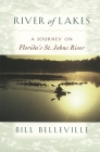 River of Lakes: A Journey on Florida's St. Johns River Cover Image