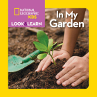 National Geographic Kids Look and Learn: In My Garden (Look & Learn) Cover Image