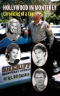 Hollywood in Monterey (hardback): Chronicles of a Cop Cover Image