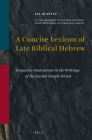 A Concise Lexicon of Late Biblical Hebrew: Linguistic Innovations in the Writings of the Second Temple Period Cover Image