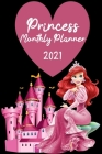 Princess Planner Monthly 2021: Monthly Plans, To do List, My goals and daily Notes, Personal Journal, Planner Calendar for Girls and Cute Daily Organ Cover Image