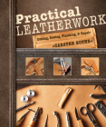 Practical Leatherwork: Cutting, Sewing, Finishing & Repair Cover Image