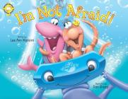 I'm Not Afraid!: Adventures of the Sea Kids Cover Image