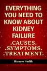 Everything you need to know about Kidney Failure: Causes, Symptoms, Treatment Cover Image