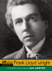 Frank Lloyd Wright: A Twentieth-Century Life (Up Close) Cover Image