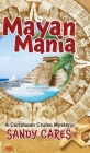 Mayan Mania: A Caribbean Cruise Mystery Cover Image