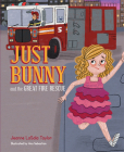 Just Bunny and the Great Fire Rescue Cover Image