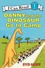 Danny and the Dinosaur Go to Camp (I Can Read Level 1 #1) Cover Image
