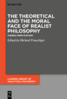 The Theoretical and the Moral Face of Realist Philosophy: Themes from Putnam (Lauener Library of Analytical Philosophy #5) Cover Image