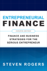 Entrepreneurial Finance, Fourth Edition: Finance and Business Strategies for the Serious Entrepreneur Cover Image