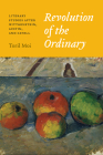 Revolution of the Ordinary: Literary Studies After Wittgenstein, Austin, and Cavell Cover Image