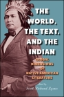 The World, the Text, and the Indian: Global Dimensions of Native American Literature (Suny Series) Cover Image