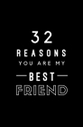 32 Reasons You Are My Best Friend: Fill In Prompted Memory Book Cover Image