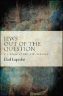 Jews Out of the Question (Suny Series) Cover Image