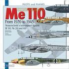 Messerschmitt Me 110: The Twin Prop Fighting Messerschmitt's Bf 110, Me 210 & 410 Cover Image