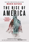 The Rise of America: Remaking the World Order Cover Image