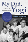 My Dad, Yogi: A Memoir of Family and Baseball Cover Image