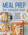 Meal Prep for Weight Loss: Weekly Plans and Recipes to Lose Weight the Healthy Way Cover Image