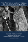 The Peoples of Ancient Siberia: An Archeological History Cover Image