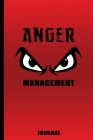Anger Management Journal Notebook for Men Women Kids: Take Control Of Your Temper and Let It Go. No more Rage and Bitterness. Find Peace and Happiness Cover Image