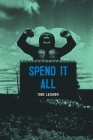 Spend it All Cover Image