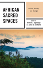 African Sacred Spaces: Culture, History, and Change Cover Image