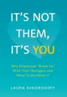 It's Not Them, It's You: Why Employees