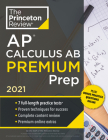 Princeton Review AP Calculus AB Premium Prep, 2021: 7 Practice Tests + Complete Content Review + Strategies & Techniques (College Test Preparation) Cover Image