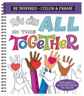 Color & Frame - Be Inspired: We Are All in This Together (Adult Coloring Book) Cover Image