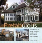 Prefabulous: Prefabulous Ways to Get the Home of Your Dreams Cover Image
