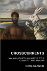 Crosscurrents: Law and Society in a Native Title Claim to Land and Sea Cover Image